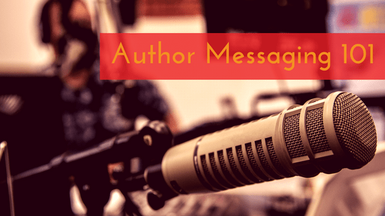 Author Messaging 101: How to Communicate With Your Audience