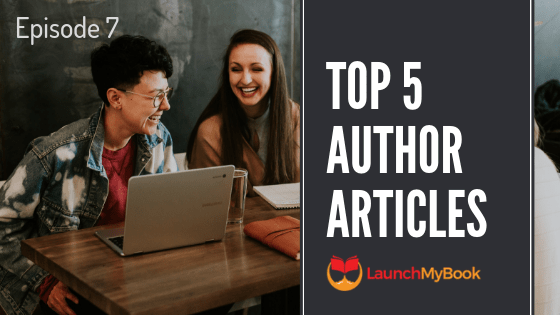 Top 5 Articles for Authors: Episode 7