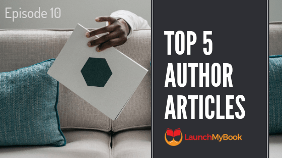 Top 5 Articles for Authors: Episode 10