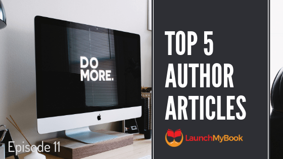 Top 5 Articles for Authors: Episode 11