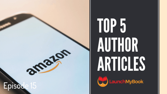 Top 5 Articles for Authors: Episode 15